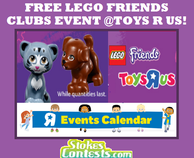 FREE LEGO Friends Clubs Make & Take Event at Toys R Us