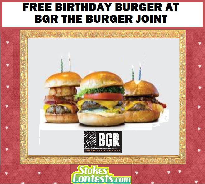 FREE Birthday Burger at BGR The Burger Joint