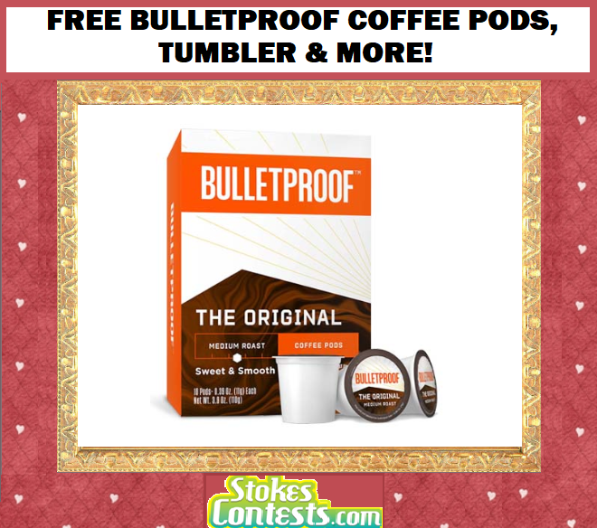 FREE Bulletproof Coffee Single Serve Pods, Ground Coffee & A Branded Tumbler!