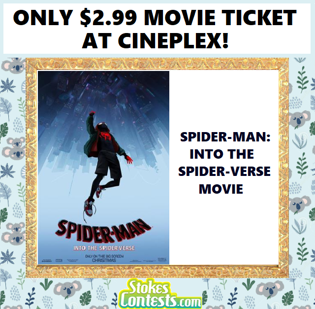 Spider-Man: Into The Spider-Verse Movie For ONLY $2.99 at Cineplex!