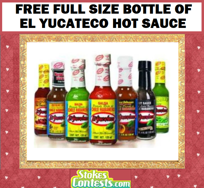 FREE Full Size Bottle Of El Yucateco Hot Sauce