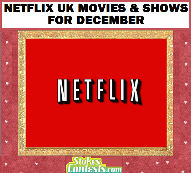 Netflix UK Movies & Shows for DECEMBER!!