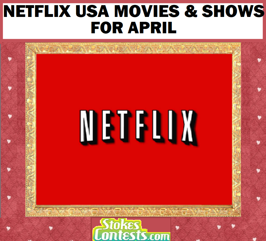Netflix USA Movies & Shows for APRIL!