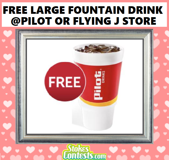 FREE Fountain Drink at Pilot Flying J