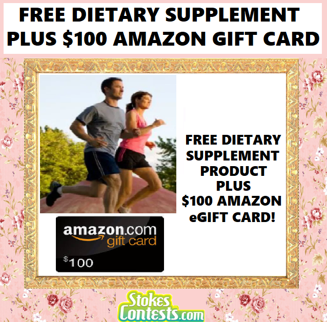 FREE Dietary Supplement Product PLUS $100 Amazon eGift Card!