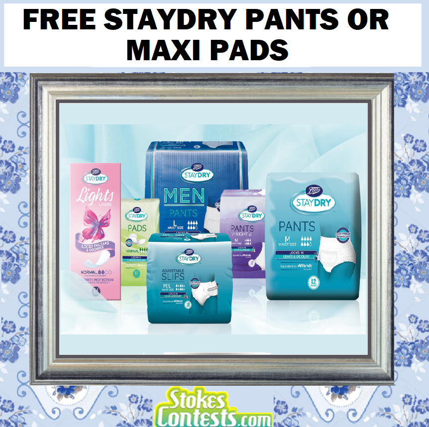 FREE Staydry Pants or Maxi Pads